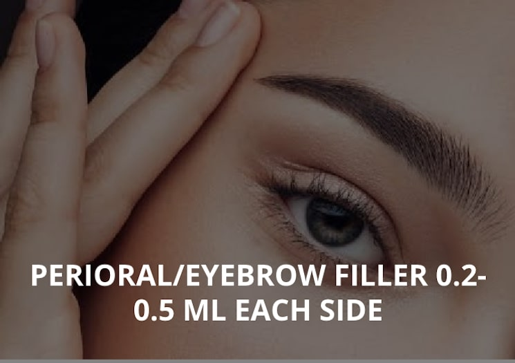 PERIORAL:EYEBROW FILLER 0.2- 0.5 ML EACH SIDE